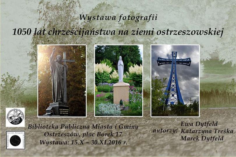 """Wystawa fotografii """"1050 lat chrześcijaństwa na ziemi ostrzeszowskiej"""", stare zdjęcia -"""