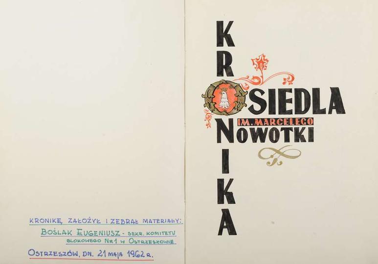 Osiedle M. Nowotki (Zamkowe) Kronika Osiedla im. Marcelego Nowotki, z której w ..., stare zdjęcia -
