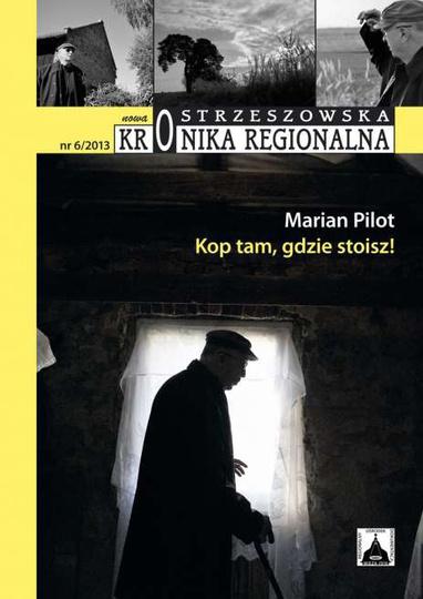 Ostrzeszowska Kronika Regionalna nr. 6/2013, stare zdjęcia -