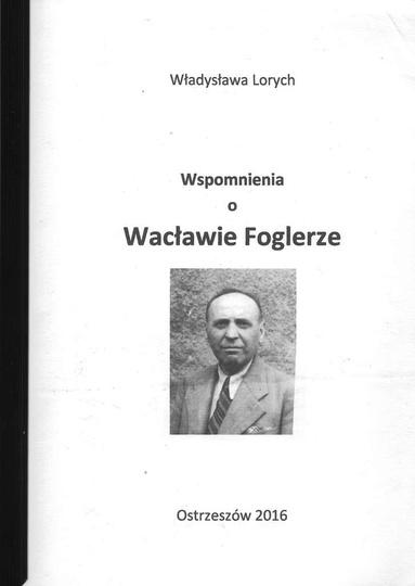 Opowieść o życiu Wacława Foglera,ostrzeszowskiego rzemieślnika, powstańca wielko..., stare zdjęcia -