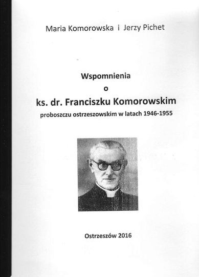 Biografia ks. dr. Franciszka Komorowskiego, autorstwa Marii Komorowskiej, bratan..., stare zdjęcia -